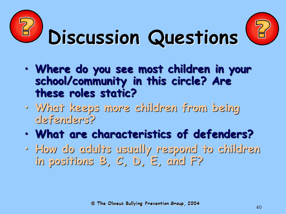 40 Discussion Questions Where do you see most children in your school/community in this circle.