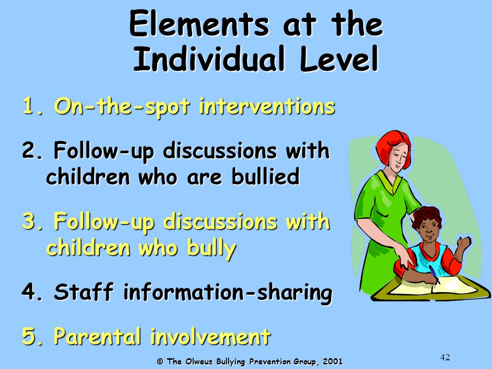42 Elements at the Individual Level 1. On-the-spot interventions 2.