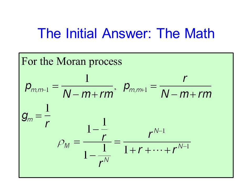The Initial Answer: The Math For the Moran process