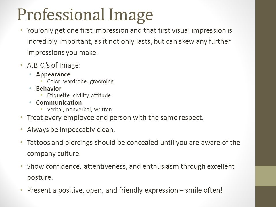 Professional Image You only get one first impression and that first visual impression is incredibly important, as it not only lasts, but can skew any