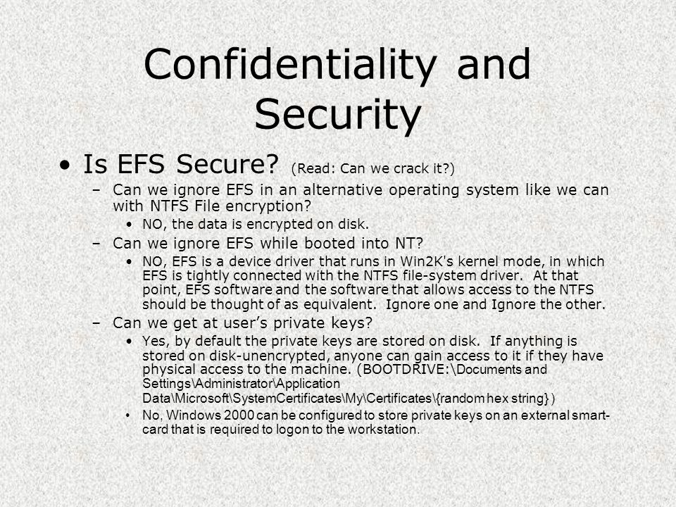 Confidentiality and Security Is EFS Secure.