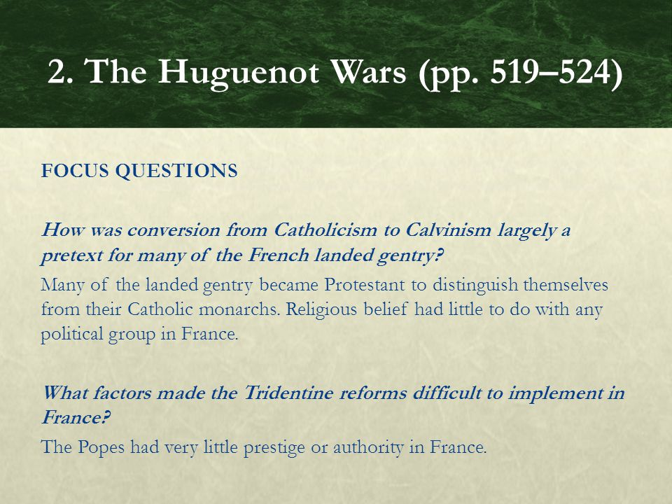 FOCUS QUESTIONS How was conversion from Catholicism to Calvinism largely a pretext for many of the French landed gentry.
