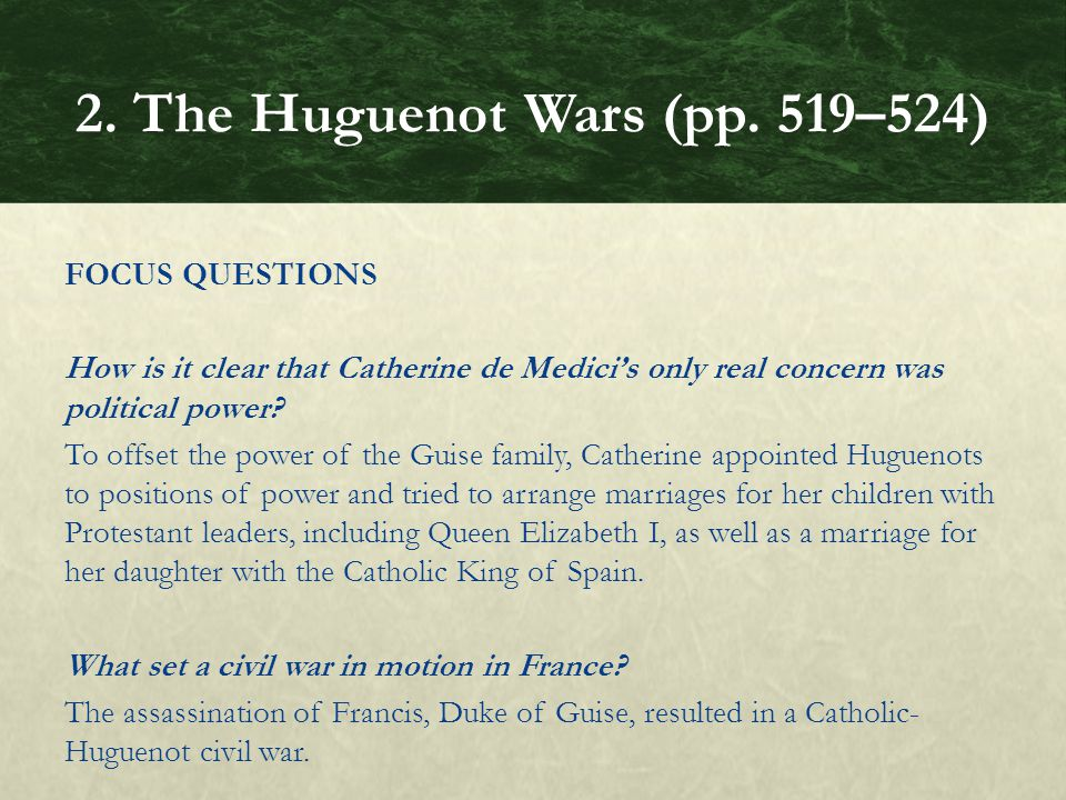 FOCUS QUESTIONS How is it clear that Catherine de Medici's only real concern was political power.