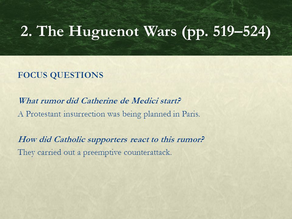 FOCUS QUESTIONS What rumor did Catherine de Medici start.