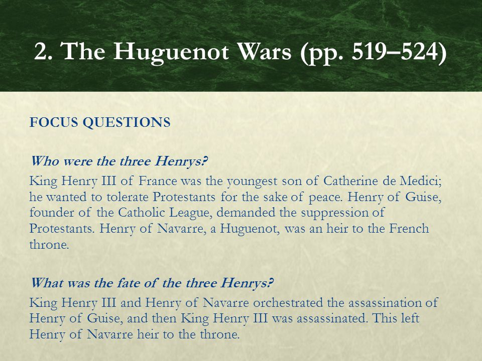 FOCUS QUESTIONS Who were the three Henrys.