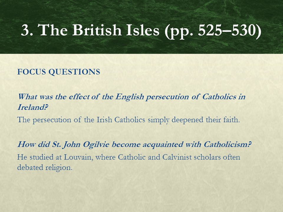 FOCUS QUESTIONS What was the effect of the English persecution of Catholics in Ireland.
