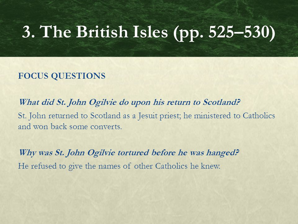 FOCUS QUESTIONS What did St. John Ogilvie do upon his return to Scotland.