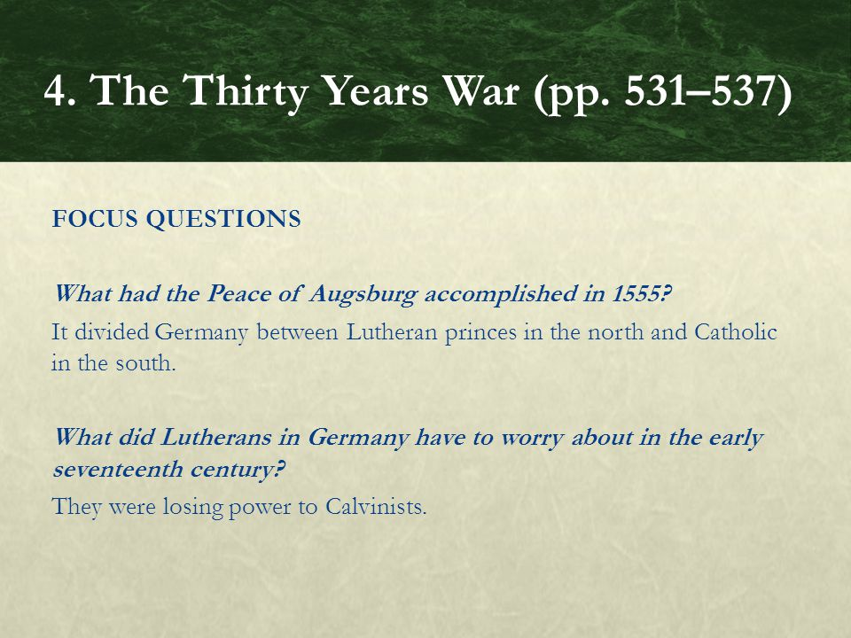 FOCUS QUESTIONS What had the Peace of Augsburg accomplished in 1555.