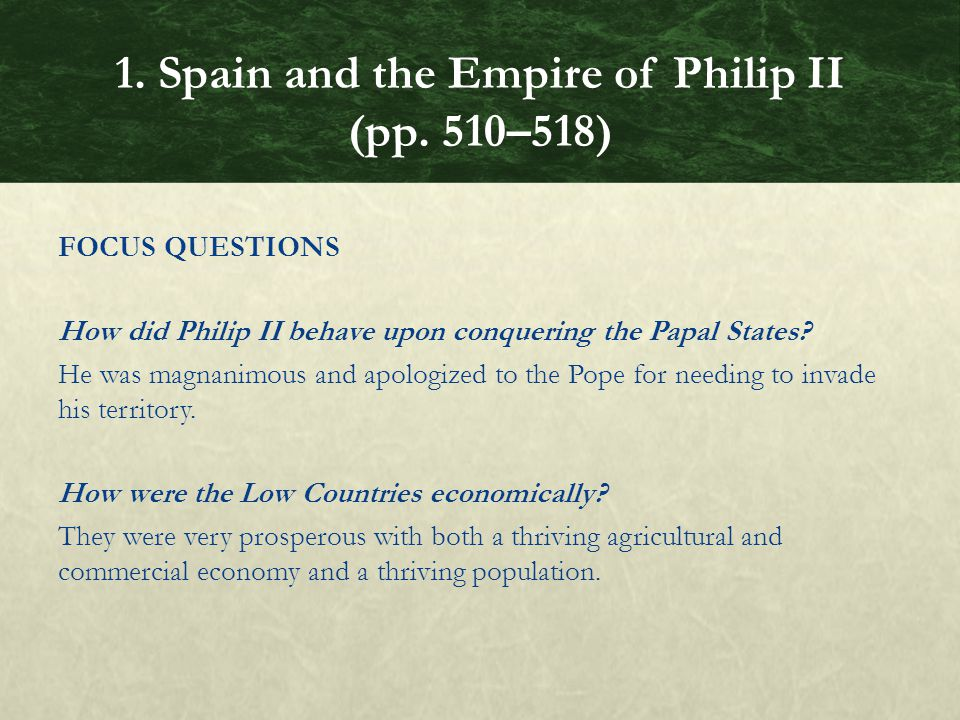 FOCUS QUESTIONS How did Philip II behave upon conquering the Papal States.