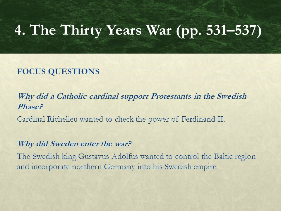 FOCUS QUESTIONS Why did a Catholic cardinal support Protestants in the Swedish Phase.