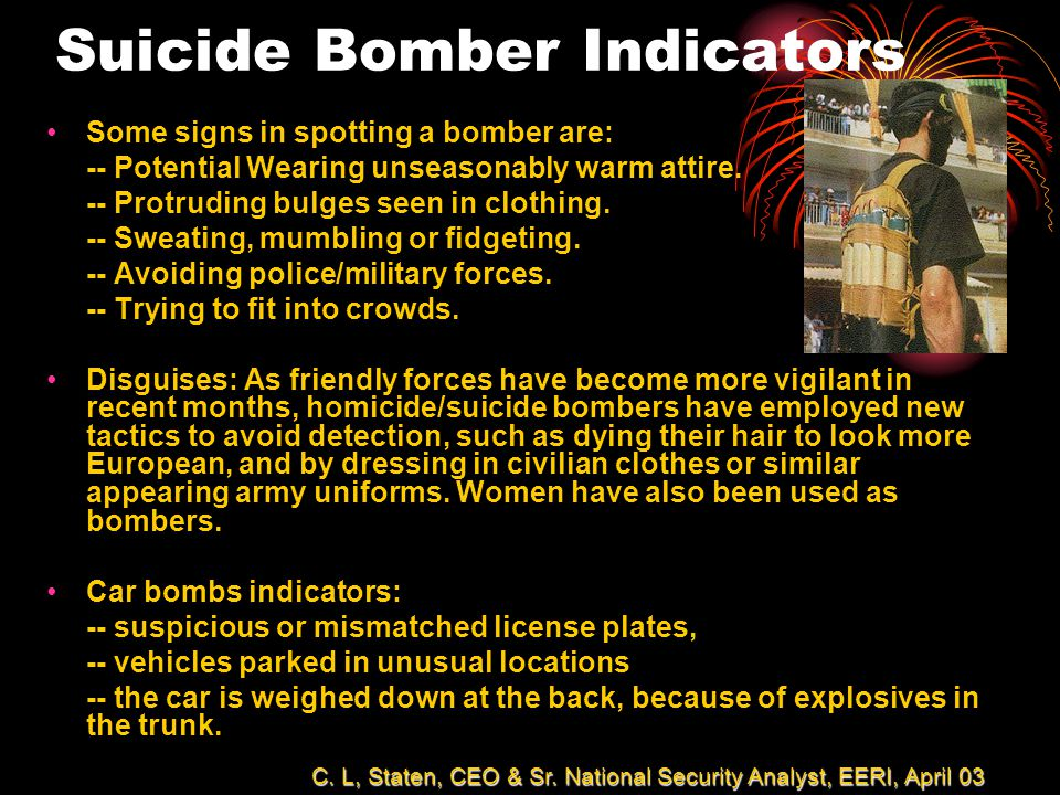 Some signs in spotting a bomber are: -- Potential Wearing unseasonably warm attire.