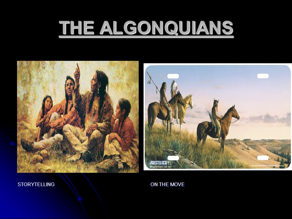 THE ALGONQUIANS STORYTELLING ON THE MOVE