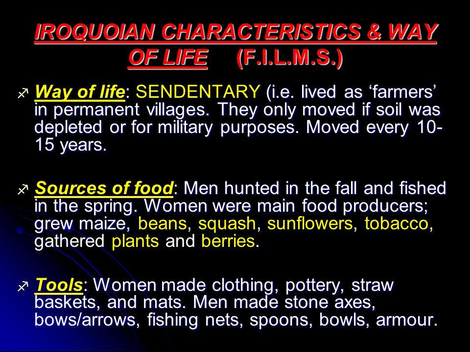 IROQUOIAN CHARACTERISTICS & WAY OF LIFE (F.I.L.M.S.)  (i.e.