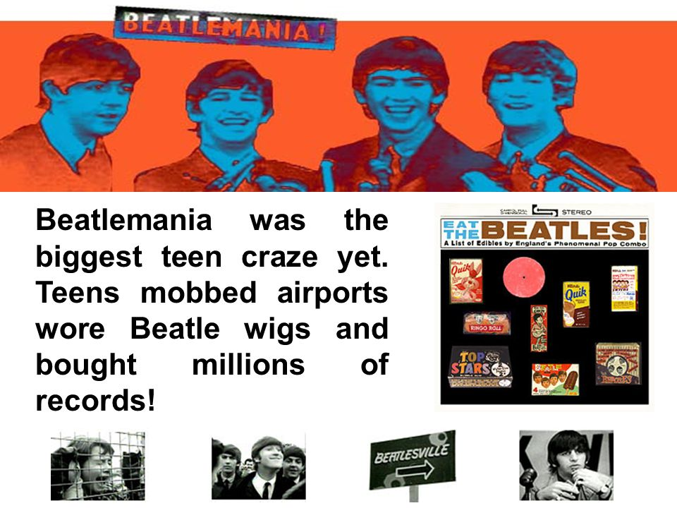 Beatlemania was the biggest teen craze yet.