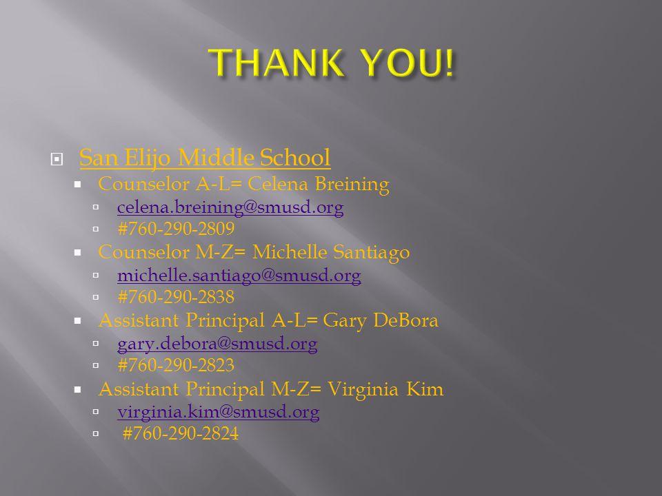  San Elijo Middle School  Counselor A-L= Celena Breining  celena.breining@smusd.org celena.breining@smusd.org  #760-290-2809  Counselor M-Z= Mich