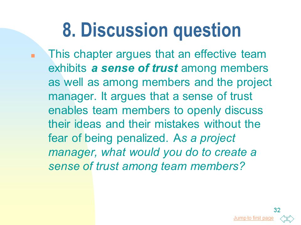 Jump to first page 32 8. Discussion question n This chapter argues that an effective team exhibits a sense of trust among members as well as among mem