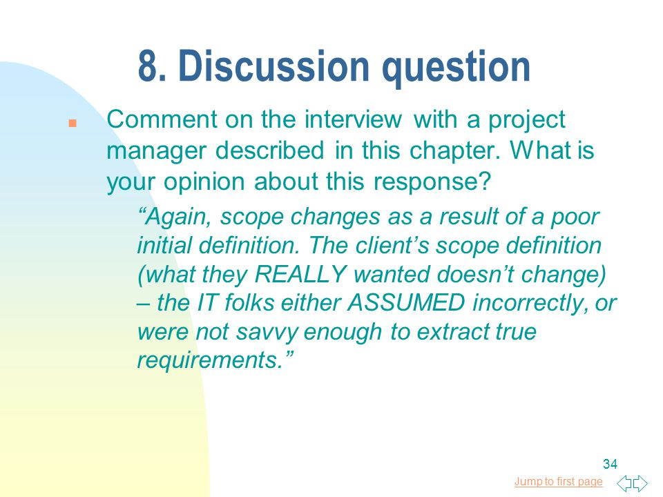 Jump to first page 34 8. Discussion question n Comment on the interview with a project manager described in this chapter. What is your opinion about t