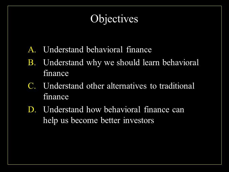 3 A.Understand Behavioral Finance What is behavior finance.