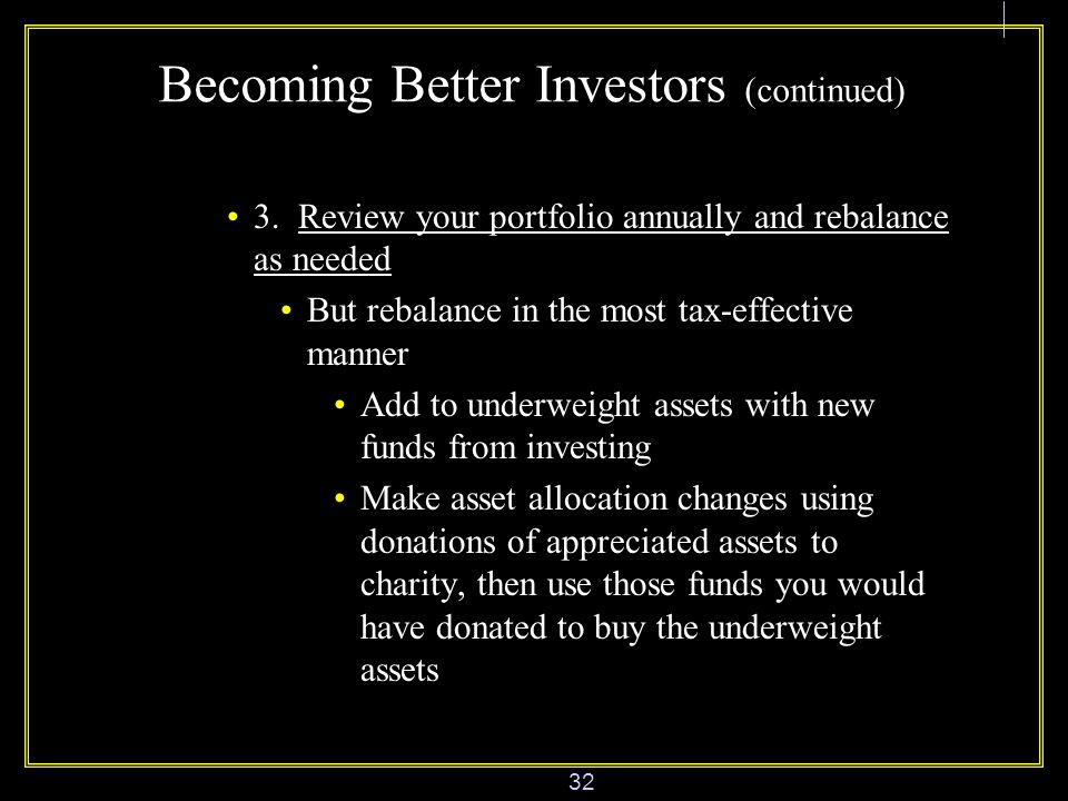 32 Becoming Better Investors (continued) 3.