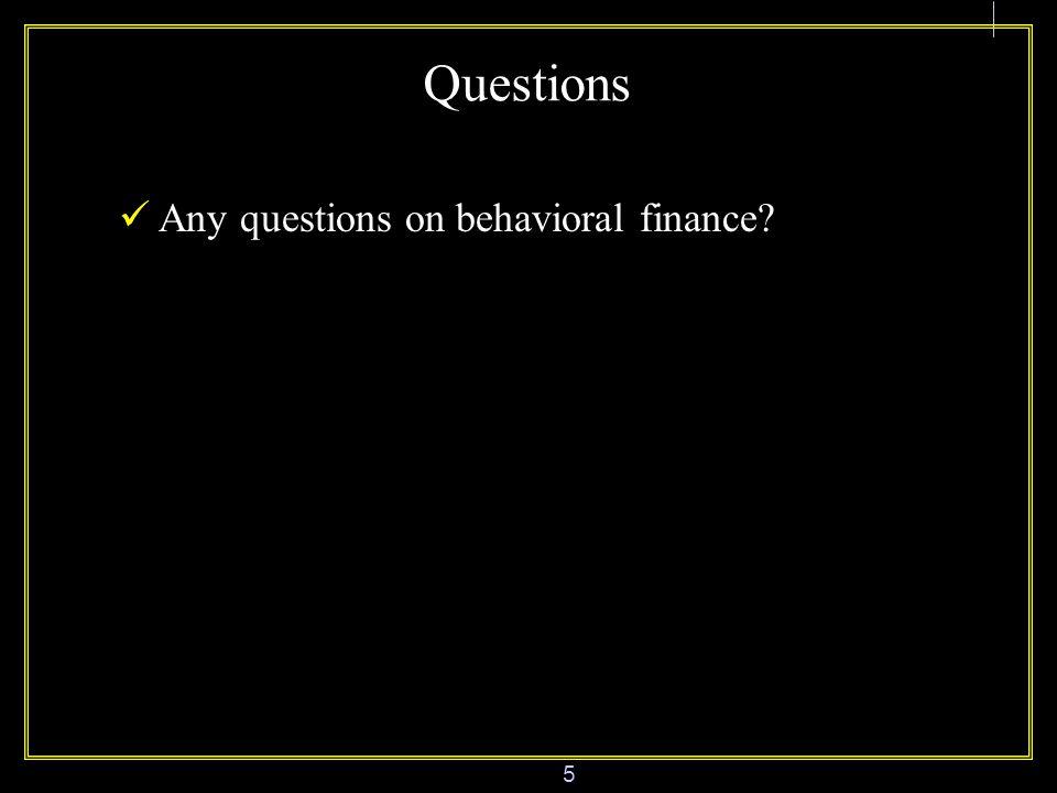6 B.Why should we learn Behavioral Finance.Why should we learn behavioral finance.