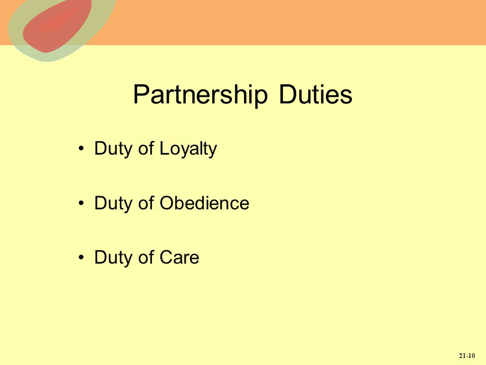 21-10 Partnership Duties Duty of Loyalty Duty of Obedience Duty of Care
