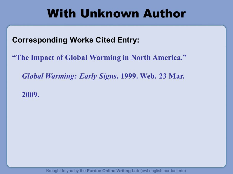 With Unknown Author Corresponding Works Cited Entry: The Impact of Global Warming in North America. Global Warming: Early Signs.