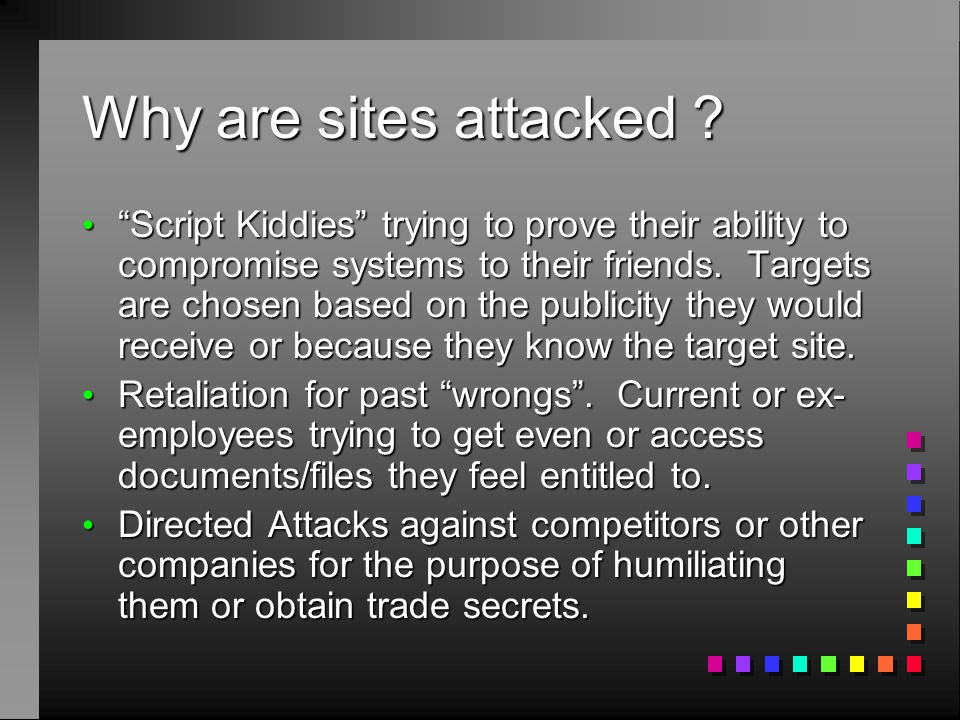 Why are sites attacked .