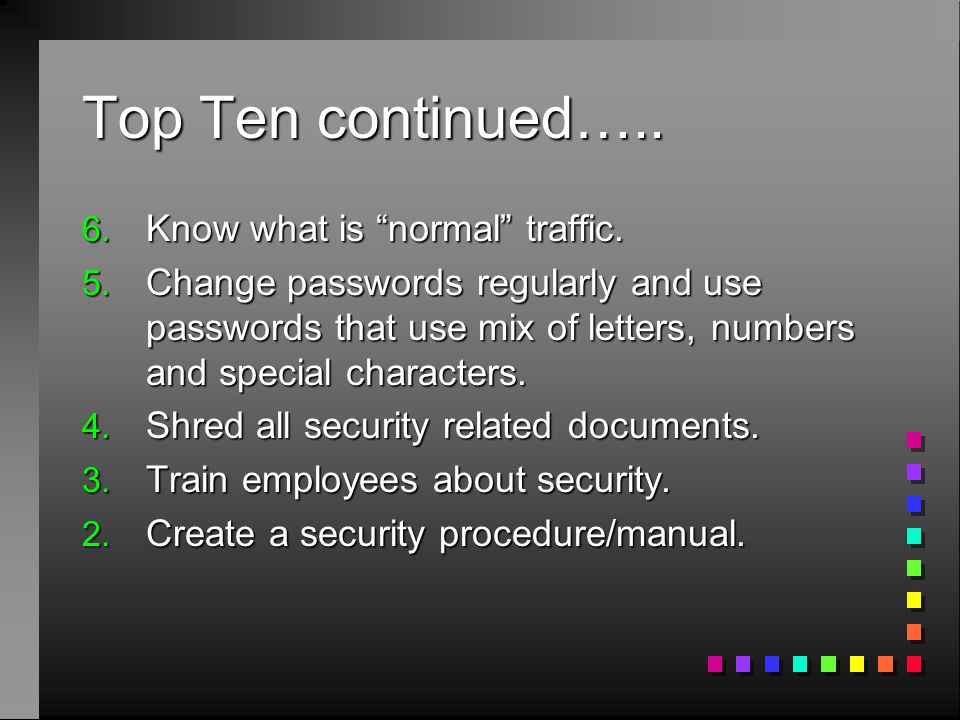 Top Ten continued…..6. Know what is normal traffic.