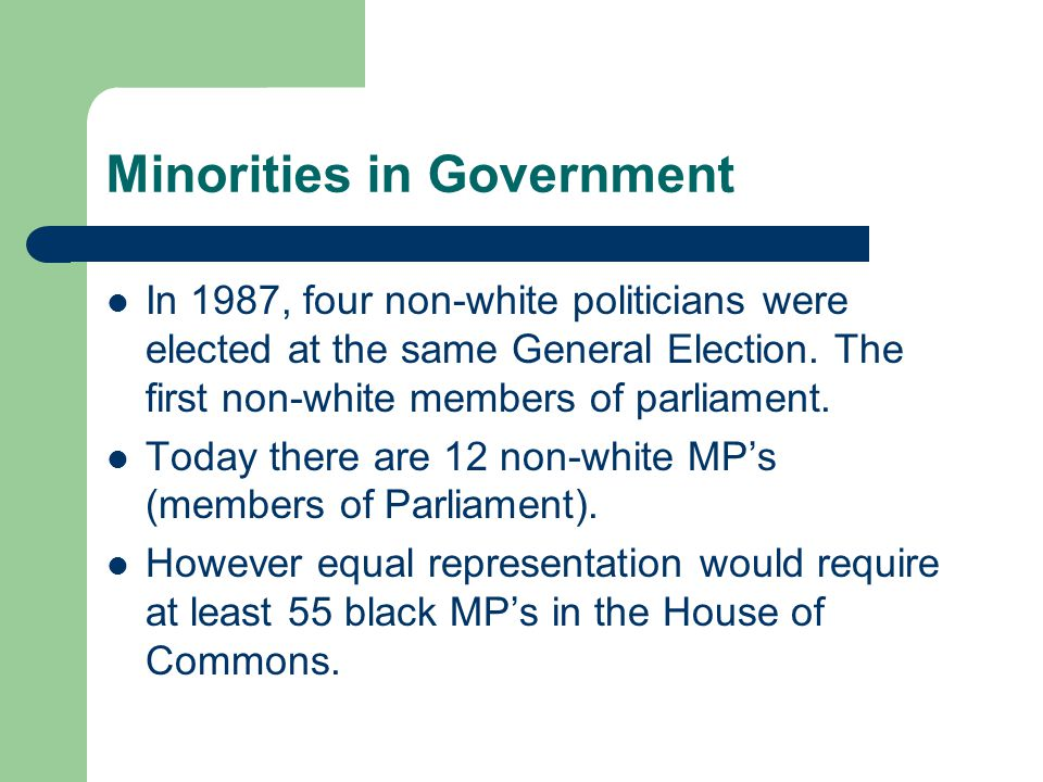 Minorities in Government In 1987, four non-white politicians were elected at the same General Election.