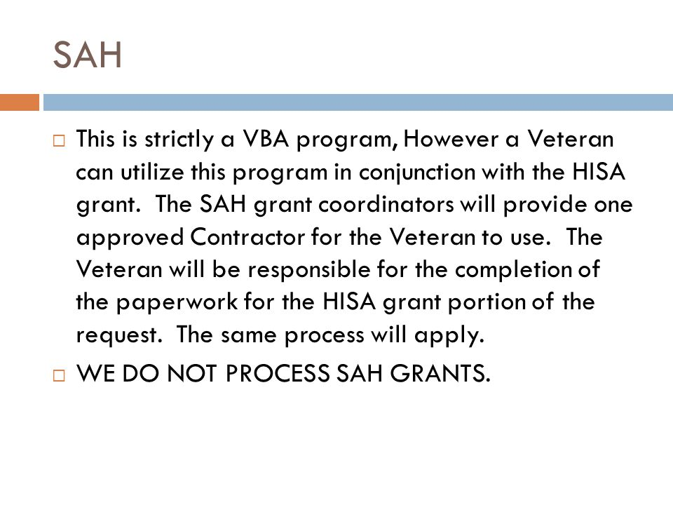 HISA Continued...  Completed HISA package is reviewed by the HISA committee  For Non Service Connected Veterans, a purchase order will be created an