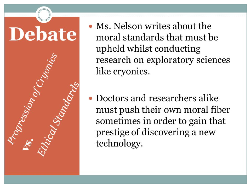 Debate Progression of Cryonics vs. Ethical Standards Ms.