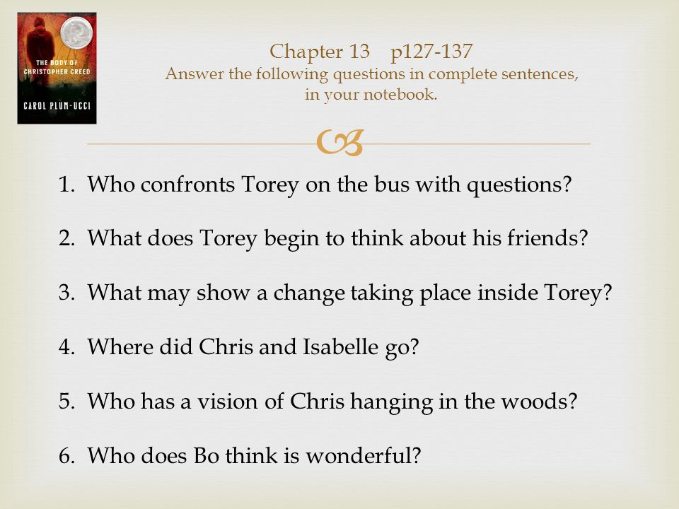  Chapter 14 p139-144 Answer the following questions in complete sentences, in your notebook.