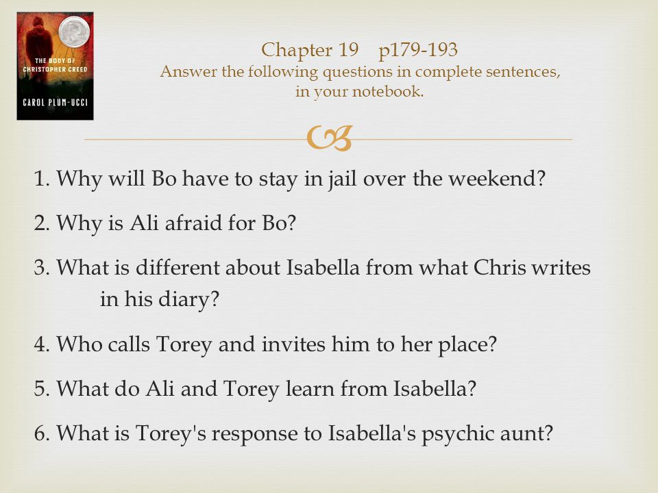  Chapter 19 p179-193 Answer the following questions in complete sentences, in your notebook.