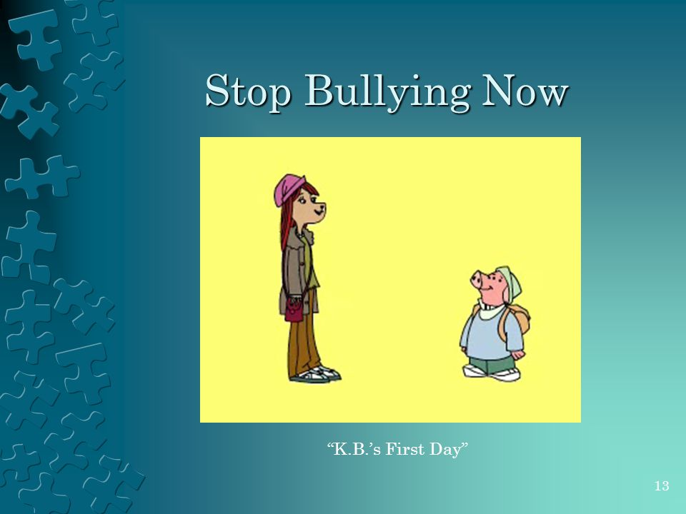 "Stop Bullying Now ""K.B.'s First Day"" 13"