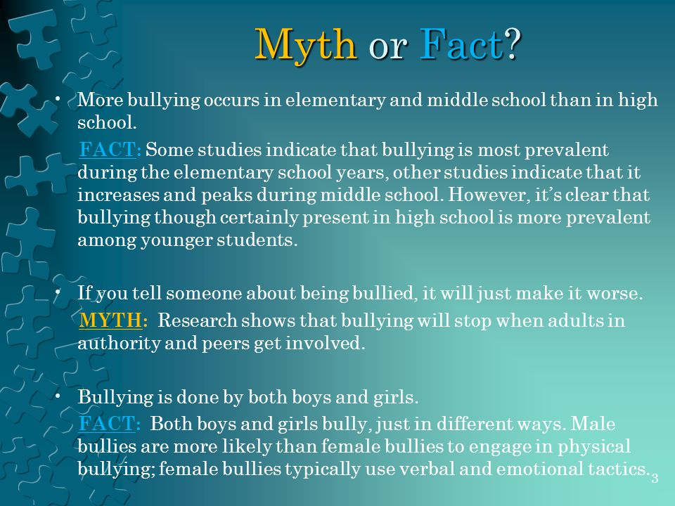 Myth or Fact. More bullying occurs in elementary and middle school than in high school.