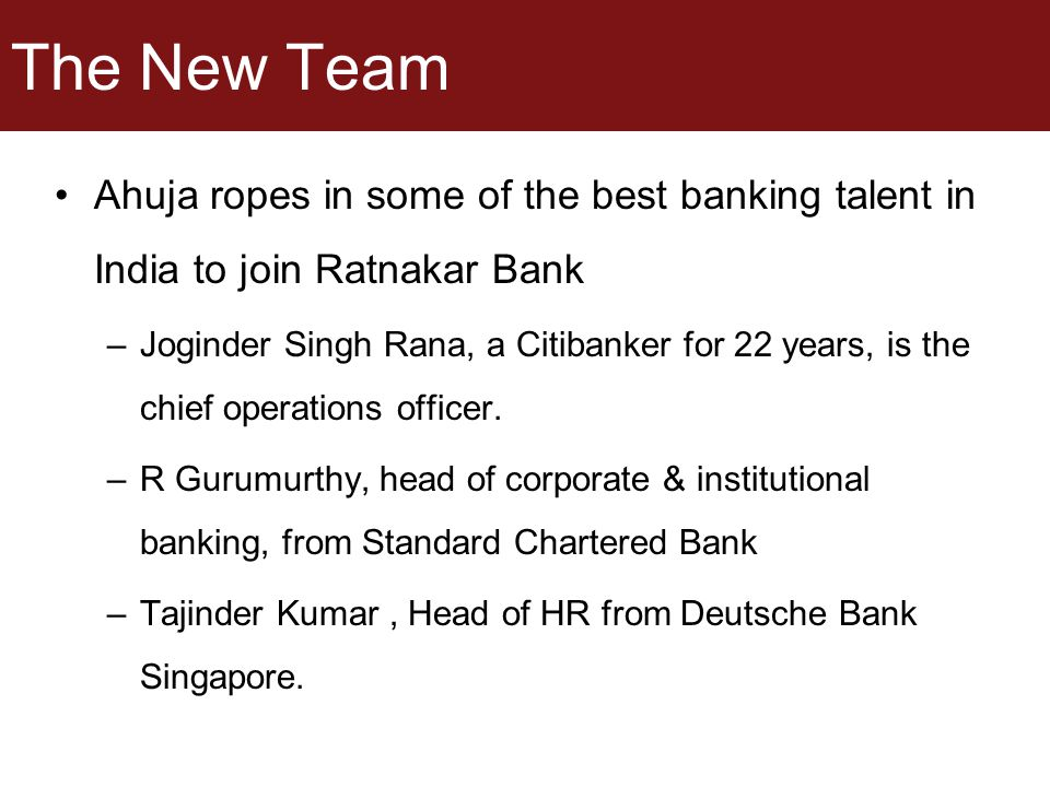 The New Team Ahuja ropes in some of the best banking talent in India to join Ratnakar Bank –Joginder Singh Rana, a Citibanker for 22 years, is the chi