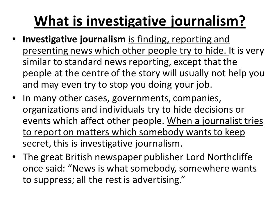 What is investigative journalism.