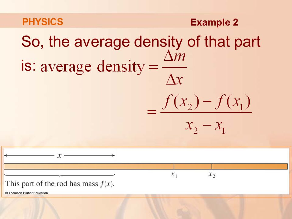 So, the average density of that part is: PHYSICS Example 2