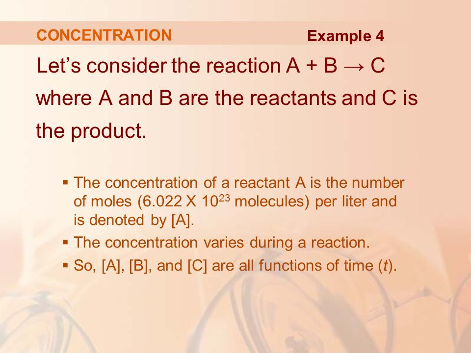 Let's consider the reaction A + B → C where A and B are the reactants and C is the product.