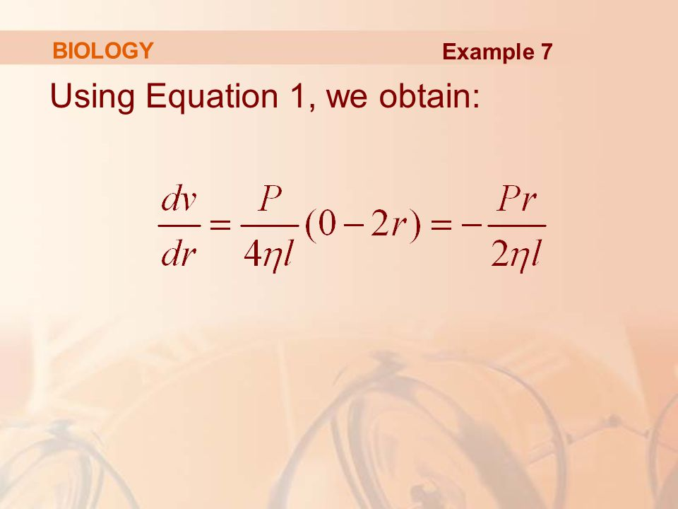 Using Equation 1, we obtain: BIOLOGY Example 7