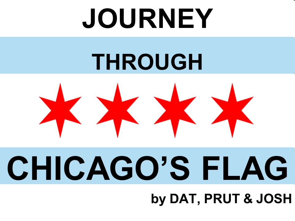 JOURNEY THROUGH CHICAGO'S FLAG by DAT, PRUT & JOSH