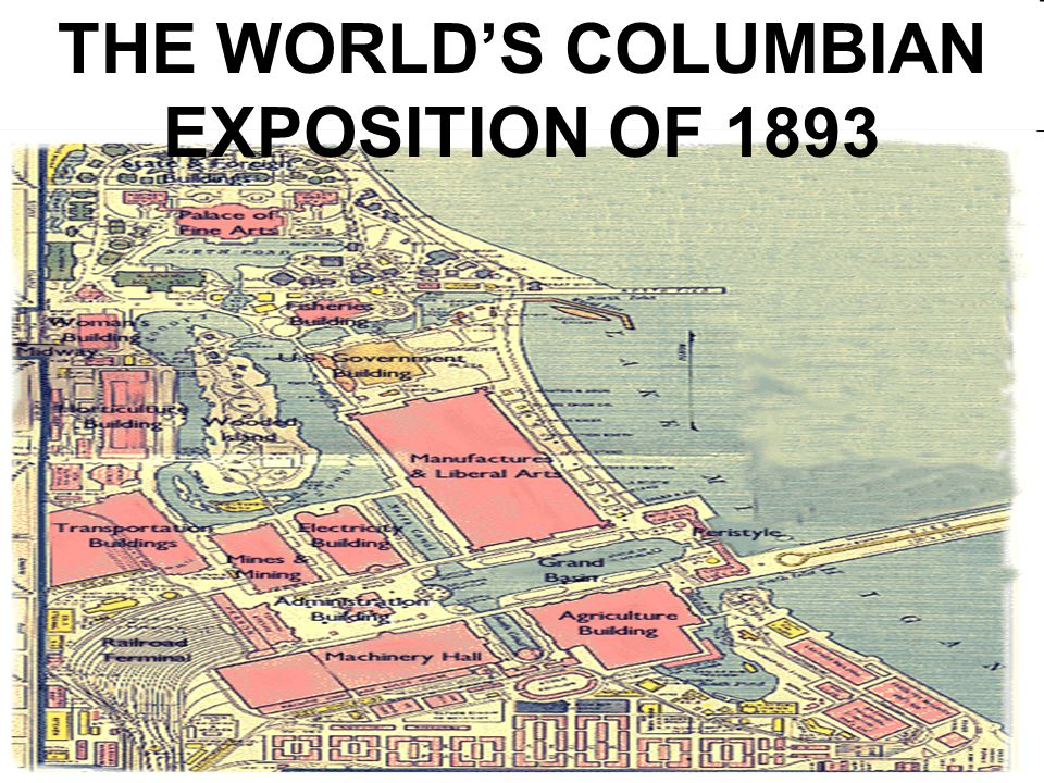 THE WORLD'S COLUMBIAN EXPOSITION OF 1893
