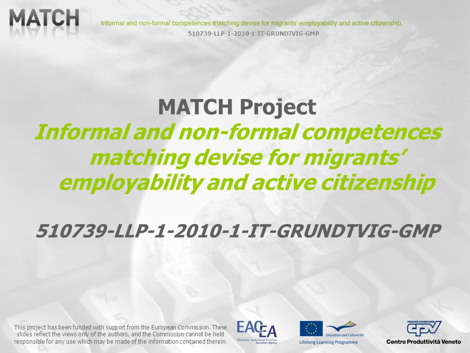 510739-LLP-1-2010-1-IT-GRUNDTVIG-GMP This project has been funded with support from the European Commission.