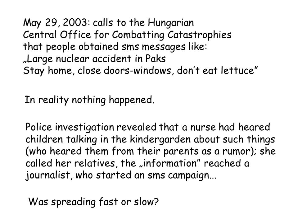 """May 29, 2003: calls to the Hungarian Central Office for Combatting Catastrophies that people obtained sms messages like: """"Large nuclear accident in Pa"""
