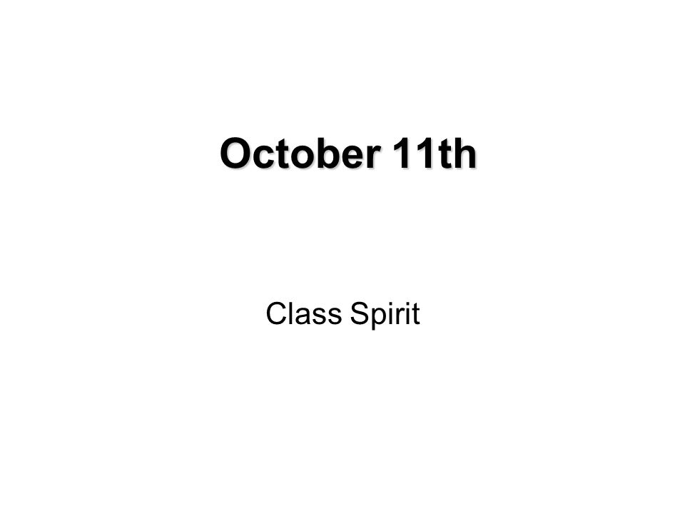 October 11th Class Spirit