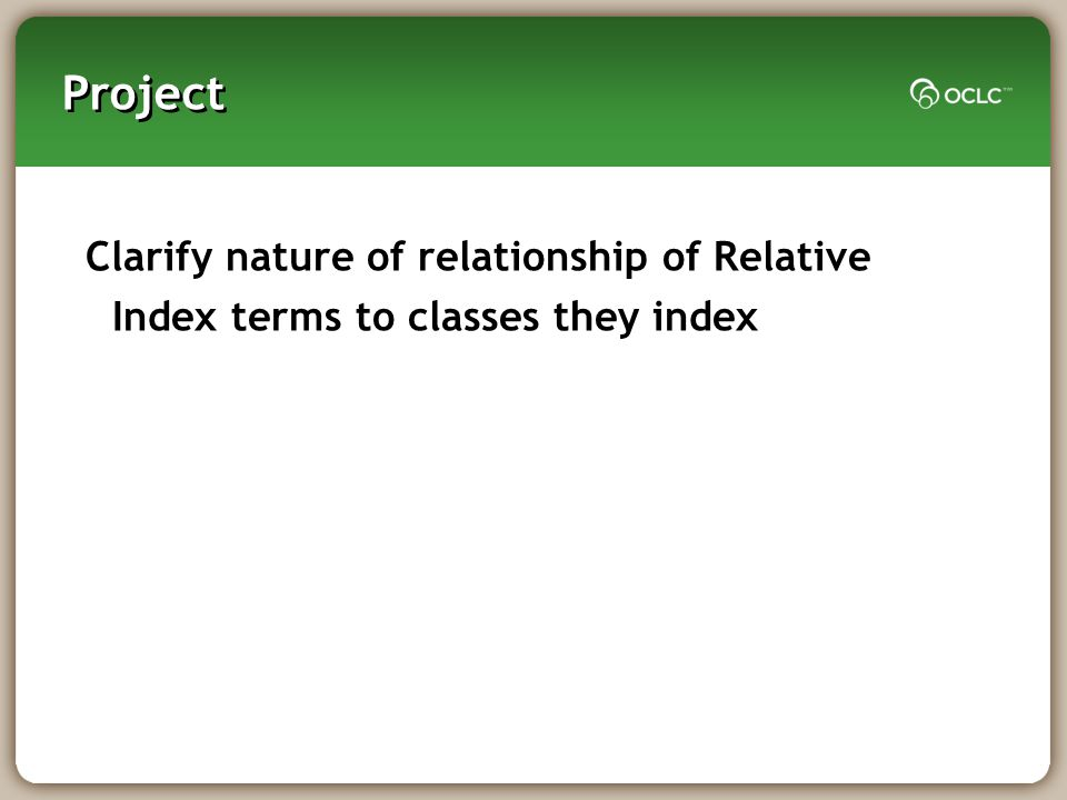 Project Clarify nature of relationship of Relative Index terms to classes they index