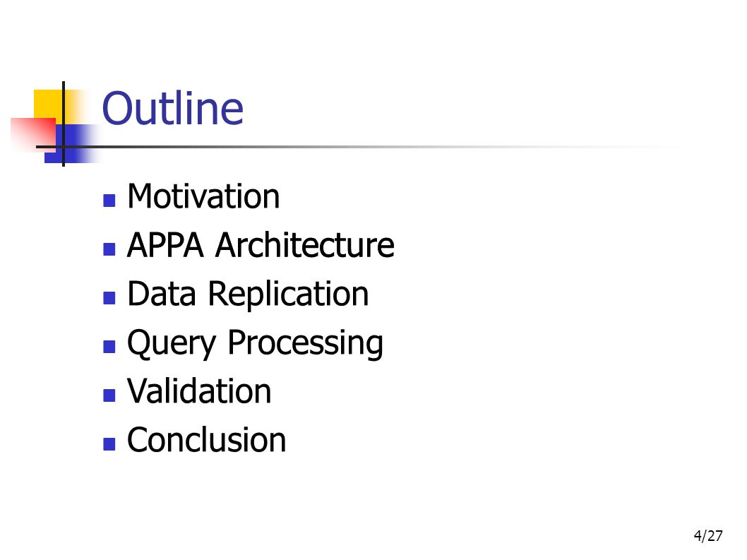 4/27 Outline Motivation APPA Architecture Data Replication Query Processing Validation Conclusion Motivation APPA Architecture Data Replication Query
