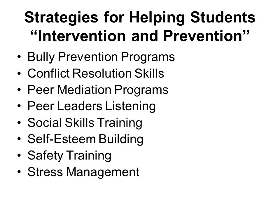 """Strategies for Helping Students """"Intervention and Prevention"""" Bully Prevention Programs Conflict Resolution Skills Peer Mediation Programs Peer Leader"""