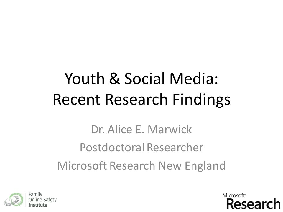 Youth & Social Media: Recent Research Findings Dr.