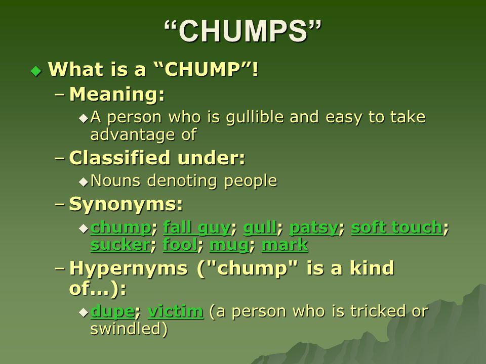 CHUMPS  What is a CHUMP .